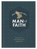 Daily Devotions for a Man of Faith: 365 Days of Encouraging Readings