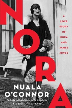 Nora: A Love Story of Nora and James Joyce - O'Connor, Nuala