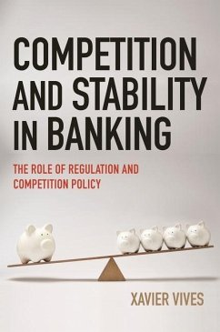 Competition and Stability in Banking - Vives, Xavier