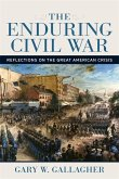 The Enduring Civil War: Reflections on the Great American Crisis