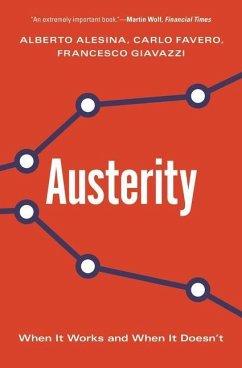 Austerity - Alesina, Alberto; Favero, Carlo; Giavazzi, Francesco
