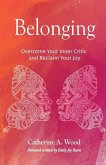 Belonging: Overcome Your Inner Critic and Reclaim Your Joy