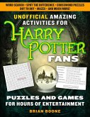 Unofficial Amazing Activities for Harry Potter Fans: Puzzles and Games for Hours of Entertainment!