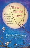 Three Simple Lines: A Writer's Pilgrimage Into the Heart and Homeland of Haiku