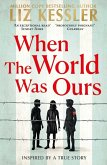 When The World Was Ours (eBook, ePUB)