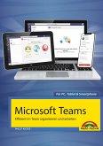 Microsoft Teams - Effizient im Team organisieren und arbeiten - komplett in Farbe (eBook, ePUB)