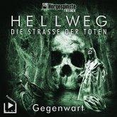 Hörgespinste Trilogie: Hellweg: Die Strasse der Toten – Teil 2 – Gegenwart (MP3-Download)
