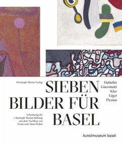 Sieben Bilder für Basel - Dubuffet, Giacometti, Klee, Legér, Picasso