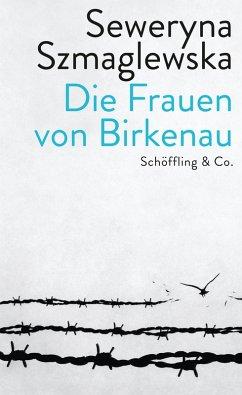 Die Frauen von Birkenau (eBook, ePUB) - Szmaglewska, Seweryna