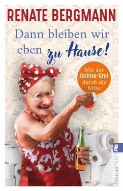 Dann bleiben wir eben zu Hause! / Online-Omi Bd.13 (eBook, ePUB) - Bergmann, Renate