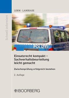 Einsatzrecht kompakt Sachverhaltsbeurteilung leicht gemacht (eBook, ePUB) - Lambiase, Dominik; Lerm, Patrick