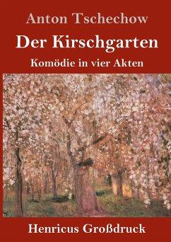 Der Kirschgarten (Großdruck) - Tschechow, Anton
