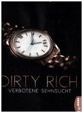 Verbotene Sehnsucht / Dirty Rich Bd.3