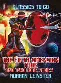 The Fifth-Dimension Tube and two more stories (eBook, ePUB)