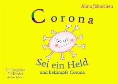 Corona - Sei ein Held und bekämpfe Corona (eBook, ePUB)