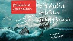 Ein Autist erleidet Schiffbruch (eBook, ePUB) - Mularczyk, Sandra