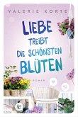 Liebe treibt die schönsten Blüten (eBook, ePUB)