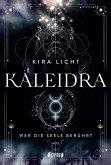 Wer die Seele berührt / Kaleidra Bd.2 (eBook, ePUB)