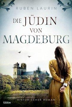 Die Jüdin von Magdeburg (eBook, ePUB) - Laurin, Ruben