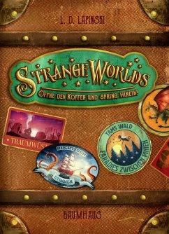 Strangeworlds - Offne den Koffer und spring hinein!