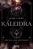 Wer die Liebe entfesselt / Kaleidra Bd.3 (eBook, ePUB)