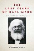The Last Years of Karl Marx (eBook, ePUB)
