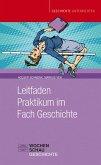 Leitfaden Praktikum im Fach Geschichte (eBook, PDF)