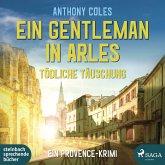 Ein Gentleman in Arles - Tödliche Täuschung (Peter-Smith-Reihe 3) (MP3-Download)