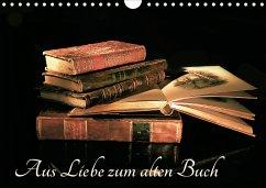Aus Liebe zu alten Büchern (Wandkalender 2021 DIN A4 quer)