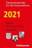 Taschenkalender für die Feuerwehren 2021 / Hessen, Rheinland-Pfalz, Saarland
