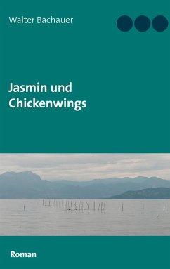 Jasmin und Chickenwings - Bachauer, Walter