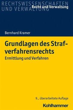 Grundlagen des Strafverfahrensrechts - Kramer, Bernhard