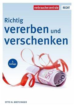 Richtig vererben und verschenken - Bretzinger, Otto N.