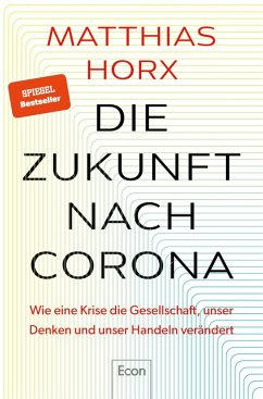 Die Zukunft nach Corona (eBook, ePUB) - Horx, Matthias