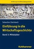 Einführung in die Wirtschaftsgeschichte Band 3: Mittelalter
