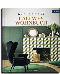 DAS GROSSE CALLWEY WOHNBUCH - Laatz, Ute