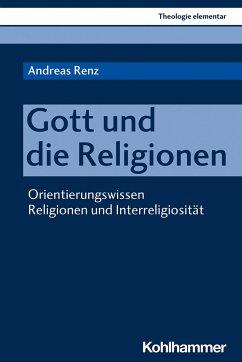 Gott und die Religionen - Renz, Andreas