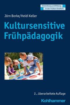 Kultursensitive Frühpädagogik - Borke, Jörn;Keller, Heidi