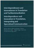 Interdependenzen und Innovationen in Translation und Fachkommunikation / Interdependence and Innovation in Translation, Interpreting and Specialised Communication