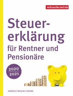 Steuererklärung für Rentner und Pensionäre 2020/2021 - Waldau-Cheema, Gabriele