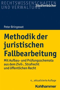 Methodik der juristischen Fallbearbeitung - Bringewat, Peter