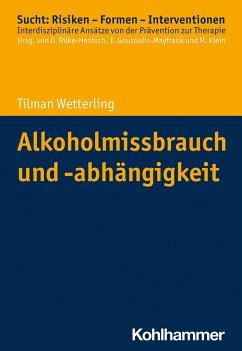 Alkoholmissbrauch und -abhängigkeit - Wetterling, Tilman