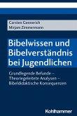 Bibelwissen und Bibelverständnis bei Jugendlichen