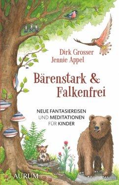Bärenstark & Falkenfrei (eBook, ePUB) - Grosser, Dirk; Appel, Jennie