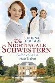 Aufbruch in ein neues Leben / Die Nightingale Schwestern Bd.10 (eBook, ePUB)