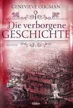 Die verborgene Geschichte / Die unsichtbare Bibliothek Bd.6 (eBook, ePUB) - Cogman, Genevieve