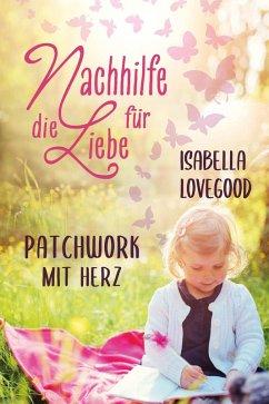 Patchwork mit Herz (eBook, ePUB) - Lovegood, Isabella