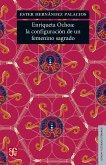 Enriqueta Ochoa: la configuración de un femenino sagrado (eBook, ePUB)
