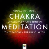 Chakra Meditation - Mit der Kraft der Chakras zu tiefer innerer Ausgeglichenheit - Für alle zentralen Themen des Lebens (MP3-Download)