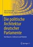 Die politische Architektur deutscher Parlamente (eBook, PDF)